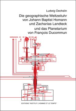 Die geographische Weltzeituhr von Johann Baptist Homann und Zacharias Landteck und das Planetarium von François Ducommun von Oechslin,  Ludwig