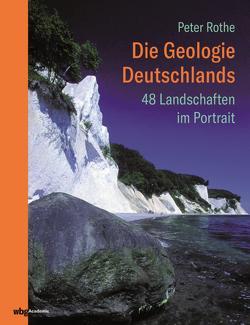 Die Geologie Deutschlands von Rothe,  Peter
