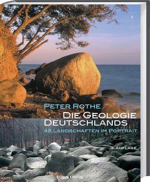 Die Geologie Deutschlands von Rothe,  Peter, Schmitteckert,  Martin