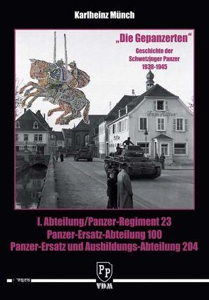 Die Gepanzerten. Geschichte der Schwetzinger Panzer 1938-1945 von Münch,  Karlheinz, Trojca,  Waldemar