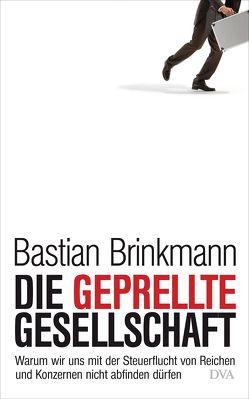 Die geprellte Gesellschaft von Brinkmann,  Bastian