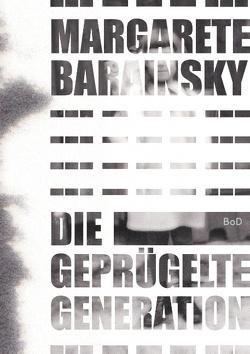 Die geprügelte Generation von Barainsky,  Margarete