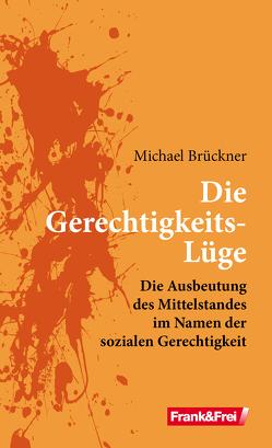 Die Gerechtigkeits-Lüge von Brueckner,  Michael