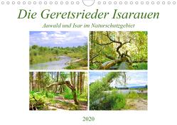 Die Geretsrieder Isarauen – Auwald und Isar im Naturschutzgebiet (Wandkalender 2020 DIN A4 quer) von Schimmack,  Michaela