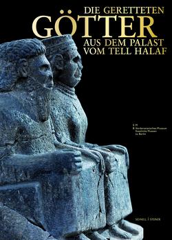 Die geretteten Götter aus dem Palast vom Tell Halaf von Cholidis,  Nadja, Martin,  Lutz