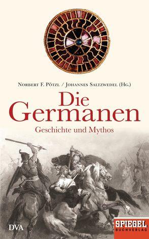 Die Germanen von Pötzl,  Norbert F., Saltzwedel,  Johannes