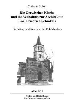 Die Gerwischer Kirche und ihr Verhältnis zur Architektur Karl Friedrich Schinkels von Scholl,  Christian