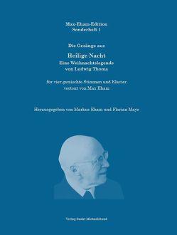 Die Gesänge aus Heilige Nacht – Eine Weihnachtslegende von Ludwig Thoma von Eham,  Markus, Eham,  Max, Mayr,  Florian