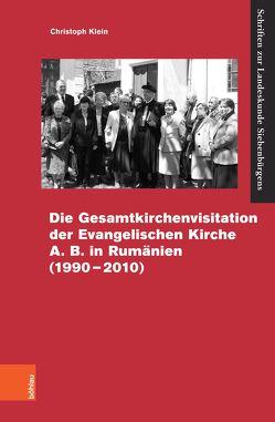 Die Gesamtvisitation der Evangelischen Kirche A.B. in Rumänien (1990–2010) von Klein,  Christoph