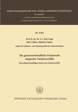 Die gesamtwirtschaftliche Problematik steigender Verkehrsunfälle von Helms,  Ekkehart, Voigt,  Fritz