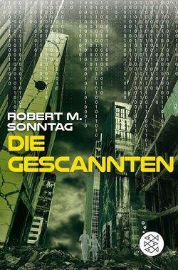 Die Gescannten von Sonntag,  Robert M.