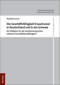 Die Geschäftsunfähigkeit Erwachsener in Deutschland und in der Schweiz von Gutch,  Elizabeth