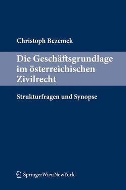Die Geschäftsgrundlage im österreichischen Zivilrecht von Bezemek,  LL.M.