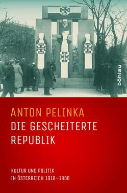 Die gescheiterte Republik von Pelinka,  Anton
