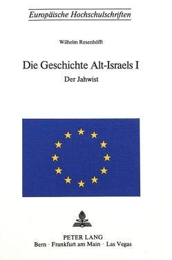 Die Geschichte Alt-Israels I von Resenhoefft,  Wilhelm