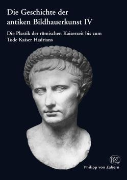Die Geschichte der Antiken Bildhauerkunst / Geschichte der antiken Bildhauerkunst IV von Bol,  Peter C