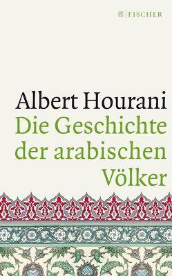 Die Geschichte der arabischen Völker von Hourani,  Albert, Ohl,  Manfred, Sartorius,  Hans