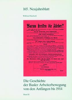 Die Geschichte der Basler Arbeiterbewegung von den Anfängen bis 1914 von Haeberli,  Wilfried
