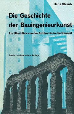 Die Geschichte der Bauingenieurkunst von Straub,  Hans