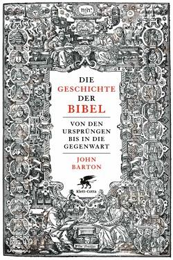 Die Geschichte der Bibel von Barton,  John, Hagestedt,  Jens, Schuler,  Karin