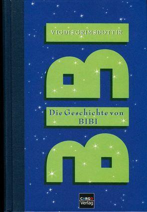 Die Geschichte der Bibi Olafsdottir von Böhner,  Christina, Grímsdóttir,  Vigdís