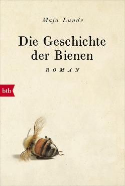 Die Geschichte der Bienen von Allenstein,  Ursel, Lunde,  Maja