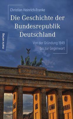 Die Geschichte der Bundesrepublik Deutschland von Henrich-Franke,  Christian