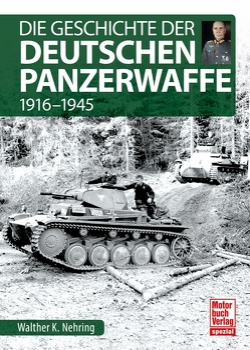 Die Geschichte der Deutschen Panzerwaffe von Nehring,  Walther K.