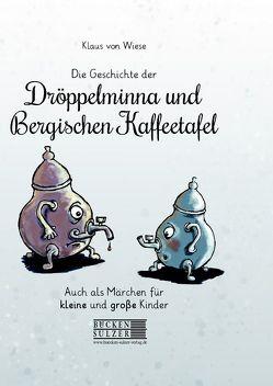 Die Geschichte der Dröppelminna und der Bergischen Kaffeetafel von von Wiese,  Klaus