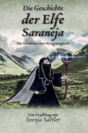 Die Geschichte der Elfe Saraneja von Sattler,  Svenja