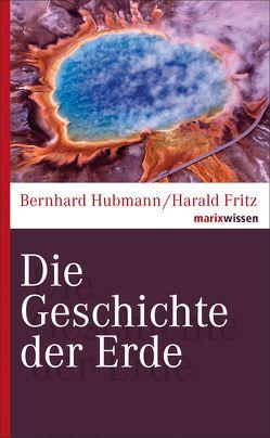 Die Geschichte der Erde von Fritz,  Harald, Hubmann,  Bernhard