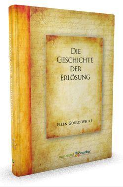 Die Geschichte der Erlösung von White,  Ellen Gould