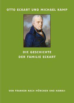 Die Geschichte der Familie Eckart von Eckart,  Otto, Kamp,  Michael