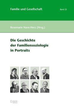 Die Geschichte der Familiensoziologie in Portraits von Nave-Herz,  Rosemarie