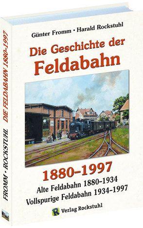 Die Geschichte der FELDABAHN 1880-1997 von Fromm,  Günter, Rockstuhl,  Harald