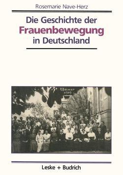 Die Geschichte der Frauenbewegung in Deutschland von Nave-Herz,  Rosemarie