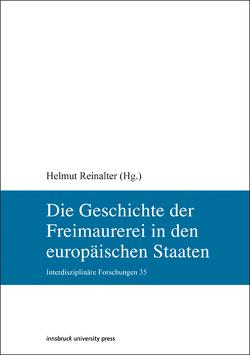 Die Geschichte der Freimaurerei in den europäischen Staaten von Reinalter,  Helmut