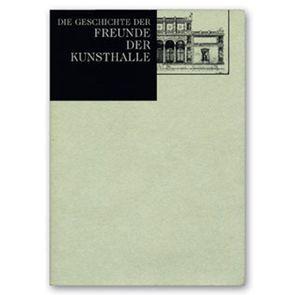 Die Geschichte der Freunde der Kunsthalle von Gerhardt,  Johannes