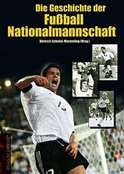 Die Geschichte der Fußball-Nationalmannschaft von Dahlkamp,  Hubert, Grüne,  Hardy, Schulze-Marmeling,  Dietrich, Skrentny,  Werner