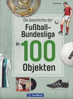 Die Geschichte der Fußball-Bundesliga in 100 Objekten von Job,  Bertram