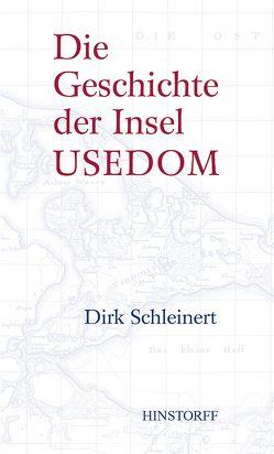 Die Geschichte der Insel Usedom von Schleinert,  Dirk