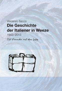 Die Geschichte der Italiener in Weeze von Francken,  Ulrich, Sacco,  Vincenzo