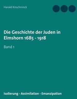 Die Geschichte der Juden in Elmshorn 1685 – 1918 von Kirschninck,  Harald