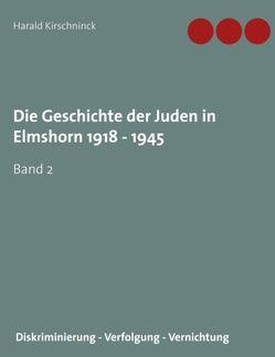 Die Geschichte der Juden in Elmshorn 1918 – 1945. Band 2 von Kirschninck,  Harald