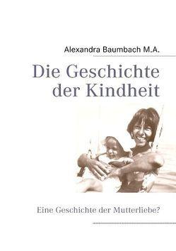 Die Geschichte der Kindheit von Baumbach,  Alexandra