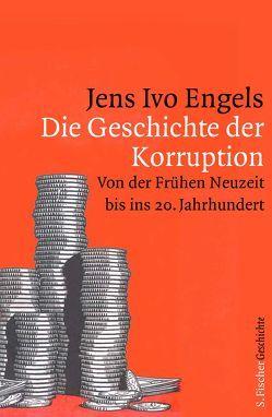 Die Geschichte der Korruption von Engels,  Jens Ivo