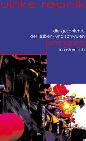 Die Geschichte der Lesben- und Schwulenbewegung in Österreich von Repnik,  Ulrike