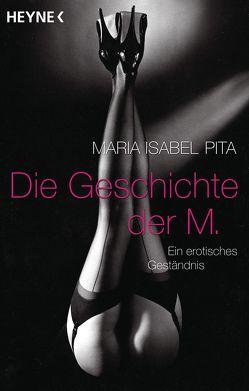 Die Geschichte der M. von Georg,  Ulrich, Pita,  Maria Isabel