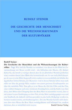 Die Geschichte der Menschheit und die Weltanschauungen der Kulturvölker von Steiner,  Rudolf