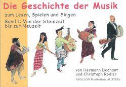 Die Geschichte der Musik von Dechant,  Hermann, Rodler,  Christoph